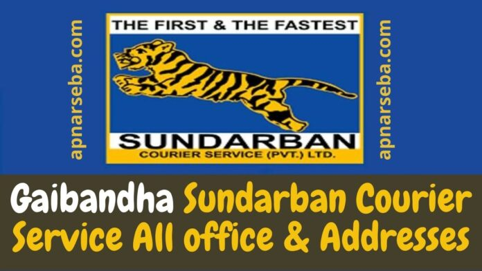 Gaibandha Sundarban Courier Service All office & Addresses